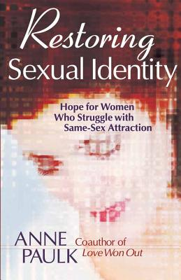 Restoring Sexual Identity - Paulk, Anne