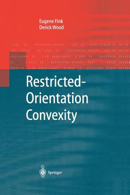 Restricted-Orientation Convexity - Fink, Eugene, and Wood, Derick