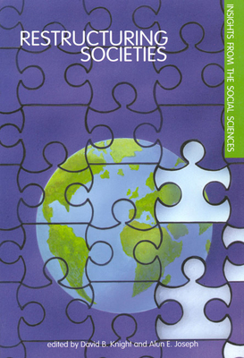 Restructuring Societies: Insights from the Social Sciences - Knight, David B, and Joseph, Alun E, Dr.