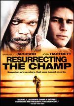 Resurrecting the Champ - Rod Lurie
