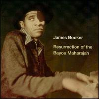 Resurrection of the Bayou Maharajah: Live at the Maple Leaf Bar - James Booker