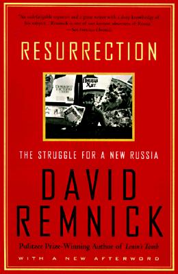 Resurrection: The Struggle for a New Russia - Remnick, David