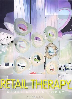 Retail Therapy: Store Design Today - Boekel, Andrea (Editor)