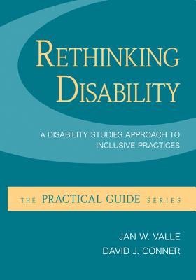 Rethinking Disability: A Disability Studies Approach to Inclusive Practices - Valle, Jan W, and Connor, David J