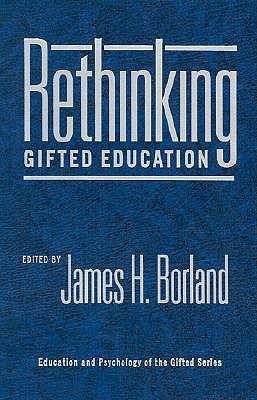 Rethinking Gifted Education - Borland, James H (Editor)