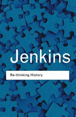 Rethinking History - Jenkins, Keith