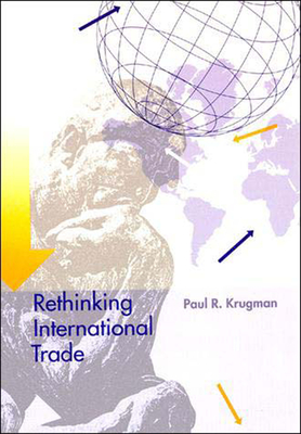 Rethinking International Trade - Krugman, Paul