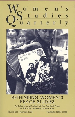 Rethinking Peace Studies/Women's Studies: 3 & 4 - Forcey, Linda (Editor), and Swerdlow, Amy
