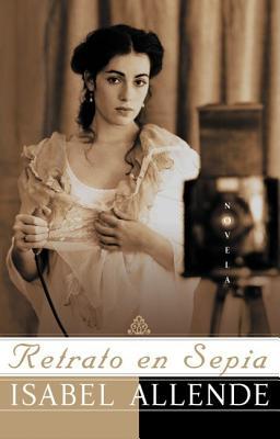 Retrato En Sepia: Una Novela - Allende, Isabel