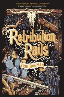Retribution Rails - Bowman, Erin