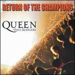 Return of the Champions - Queen/Paul Rodgers