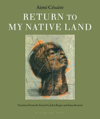 Return to My Native Land - Cesaire, Aime, and Berger, John (Translated by), and Bostock, Anna, Professor (Translated by)