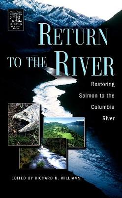 Return to the River: Restoring Salmon Back to the Columbia River - Williams, Richard N, Dr. (Editor)