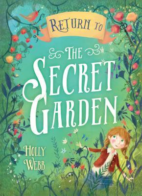 Return to the Secret Garden - Webb, Holly