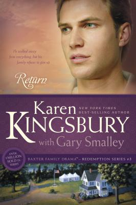 Return - Kingsbury, Karen, and Smalley, Gary, Dr.