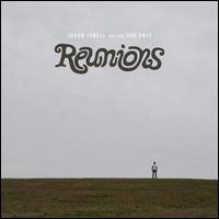 Reunions - Jason Isbell & the 400 Unit