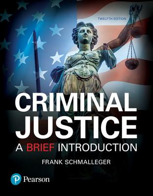 Revel for Criminal Justice: A Brief Introduction -- Access Card - Schmalleger, Frank, Professor