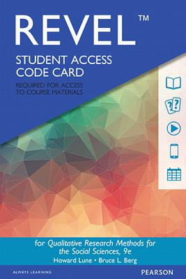 Revel for Qualitative Research Methods for the Social Sciences -- Access Card - Lune, Howard