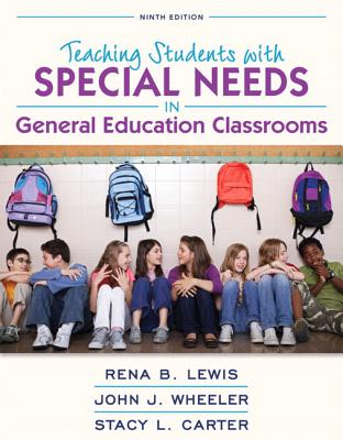Revel for Teaching Students with Special Needs in General Education Classrooms, Loose-Leaf Version with Video Analysis Tool -- Access Card Package - Lewis, Rena B, and Wheeler, John J, and Carter, Stacy L