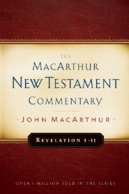 Revelation 1-11 - MacArthur, John F, Dr., Jr.