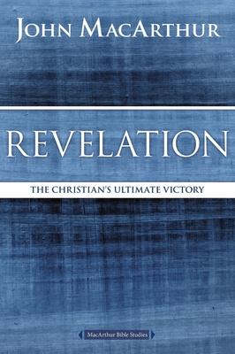 Revelation: The Christian's Ultimate Victory - MacArthur, John F