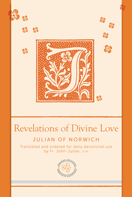 Revelations of Divine Love - Julian of Norwich, and Julian, John, Father (Translated by)