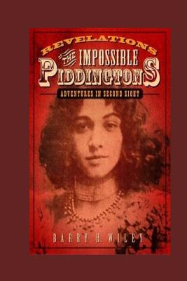 Revelations of the Impossible Piddingtons, Vol. 1 - Wiley, Barry H