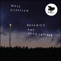 Reveries and Revelations - Mats Eilertsen