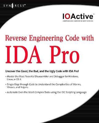 Reverse Engineering Code with IDA Pro - Ferguson, Justin, and Kaminsky, Dan, and Larsen, Jason