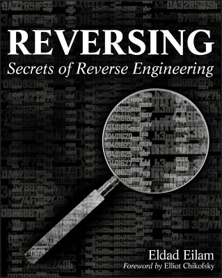 Reversing: Secrets of Reverse Engineering - Eilam, Eldad