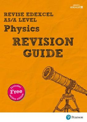 Revise Edexcel AS/A Level Physics Revision Guide: (with free online edition) - Adams, Steve, and Woolley, Steve