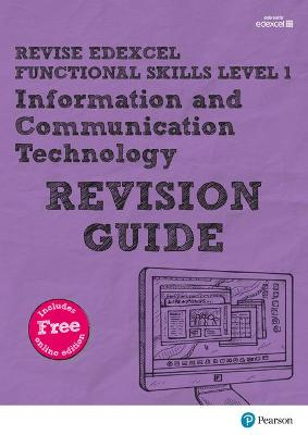 Revise Edexcel Functional Skills ICT Level 1 Revision Guide: includes online edition - Trimble, Alison