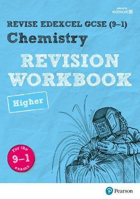 Revise Edexcel GCSE (9-1) Chemistry Higher Revision Workbook: for the 9-1 exams - Saunders, Nigel