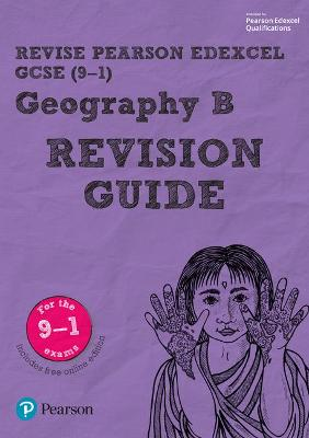Revise Edexcel GCSE (9-1) Geography B Revision Guide: (with free online edition) - Bircher, Rob