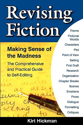 Revising Fiction: Making Sense of the Madness - Hickman, Kirt C, and Berberick, Nancy Varian (Foreword by)