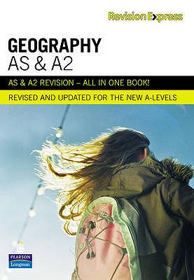 Revision Express AS and A2 Geography - Burnett, Chris, and Burtenshaw, David, and Foskett, Nick