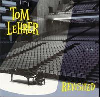 Revisited - Tom Lehrer