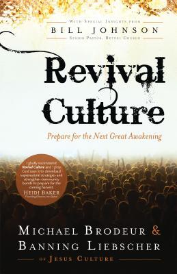 Revival Culture: Prepare for the Next Great Awakening - Brodeur, Michael