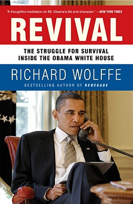 Revival: The Struggle for Survival Inside the Obama White House - Wolffe, Richard