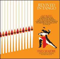 Revived in Tango - Ines Maidre-Aarvik (organ)