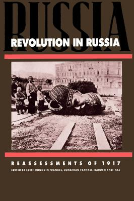 Revolution in Russia: Reassessments of 1917 - Frankel, Edith R (Editor), and Knei-Paz, Baruch (Editor), and Frankel, Jonathan (Editor)