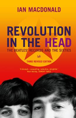 Revolution in the Head: The Beatles' Records and the Sixties - MacDonald, Ian