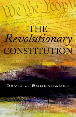 Revolutionary Constitution - Bodenhamer, David J
