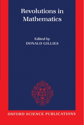 Revolutions in Mathematics - Gillies, Donald (Editor)