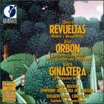 Revueltas: Redes; Sensemaya; Orb?n: Concerto Grosso; Ginastera: Pampenano No.3