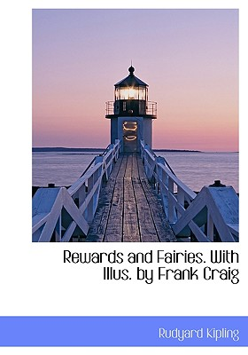 Rewards and Fairies. with Illus. by Frank Craig - Kipling, Rudyard
