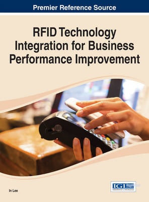 RFID Technology Integration for Business Performance Improvement - Lee, In