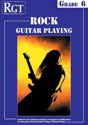 RGT Rock Guitar Playing - Grade Six - Skinner, Tony, and Young, Merv, and Registry of Guitar Tutors (Compiled by)
