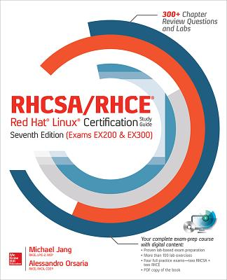 RHCSA/RHCE Red Hat Linux Certification Study Guide (Exams Ex200 & Ex300) - Jang, Michael, and Orsaria, Alessandro