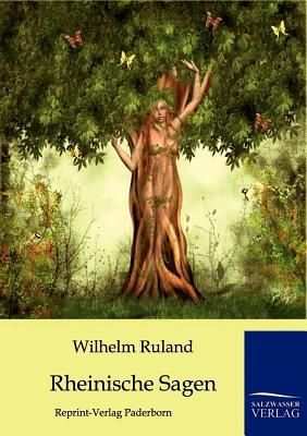 Rheinische Sagen - Ruland, Wilhelm